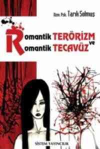 Romantik Terörizm ve Romantik Tecavüz