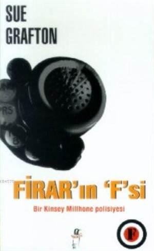 Firar'ın F'si; Bir Kinsey Millhone Polisiyesi