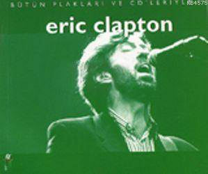 Bütün Plakları Ve Cd Leriyle Eric Clapton