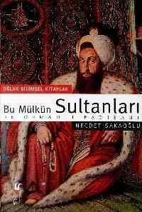 Bu Mülkün Sultanları 36 Osmanlı Padişahı (Cep Boy)