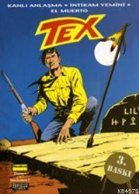 Efsanevi Tex 1; Kanlı Anlaşma / İntikam Yemini / El Muerto