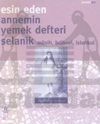 Annemin Yemek Defteri Selanik Münih, Brüksel, İstanbul