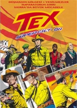 Tex Süper Cilt: 10 Düşmanın Gölgesi / Yenilmezler / İmparatorun Sırrı / Sierra'da Büyük Mücadele