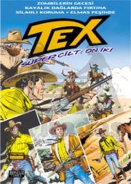 Tex Süper Cilt: 12 Zombilerin Gecesi / Kayalık Dağlarda Fırtına / Silahlı Koruma / Elmas Peşinde