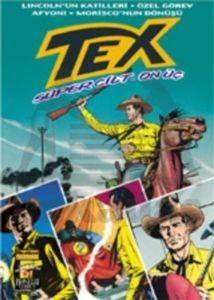 Tex Süper Cilt: 13 Lincoln'ün Katilleri / Özel Görev / Afyon / Morisco'nun Dönüşü
