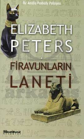 Firavunların Laneti Bir Amelia Peabody Polisiyesi