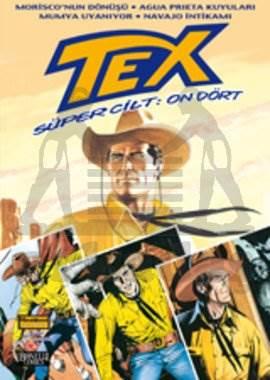 Tex Süper Cilt: 14 Agua Prieta Kuyuları / Mumya Uyanıyor / Navajo İntikamı / Kanun da Üstün