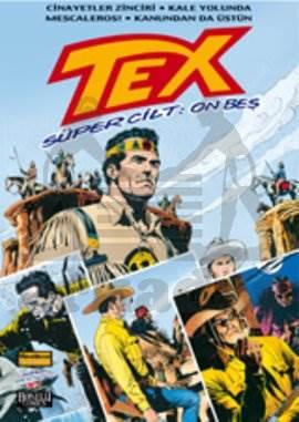 Tex Süper Cilt: 15 Cinayetler Zinciri / Kale Yolunda Mescaleros! / Kanının Son Damlasına Kadar