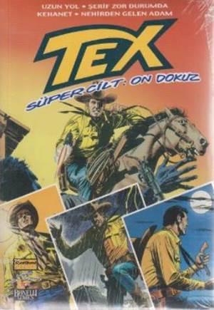 Tex Süper Cilt: 19; Uzun Yol, Şerif Zor Durumda, Kehanet, Nehirden Gelen Adam