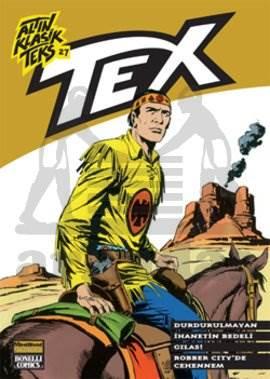 Altın Klasik Tex Sayı: 27 Durdurulmayan İhanetin Bedeli Gılas! - Robber City'de Cehennem