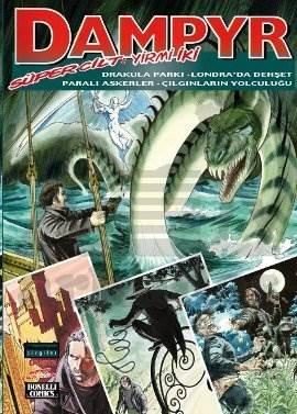 Dampyr Süper Cilt: 22 Drakula Parkı, Londra'da Dehşet, Paralı Askerler, Çılgınların Yolculuğu