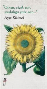 Ot Var Çiçek Var Sevdalığa Çare Var