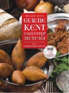 Bir Lezzet Cenneti Gurme Kent Gaziantep Mutfağı