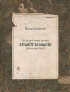 Bir Osmanlı Yemek Yazması Kitabüt Tabbahin
