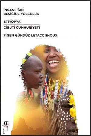 İnsanlığın Beşiğine Yolculuk - Etiyopya / Cibuti Cumhuriyeti
