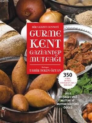 Gurme Kent Gaziantep Mutfağı; Bir Lezzet Cenneti