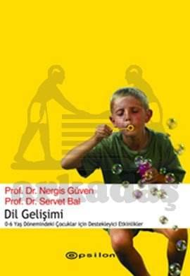Dil Gelişimi ve Eğitim 0-6 Yaş Dönemindeki Çocuklar İçin Destekleyici Etkinlikler