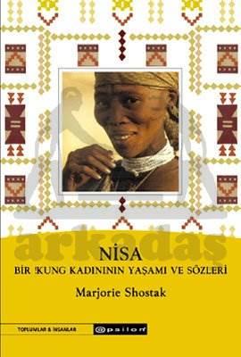 Nisa Bir !Kung Kadınının Yaşamı ve Sözleri