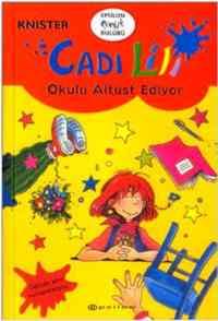 Cadi Lili Okulu Altüst Ediyor