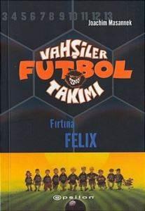 Vahşiler Futbol Takımı 2 Fırtına Felix