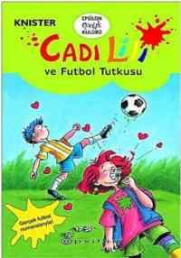 Cadi Lili ve Futbol Tutkusu