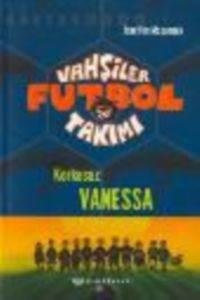 Vahşiler Futbol Takımı 3 Korkusuz Vanessa