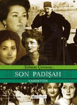Son Padişah Vahdeddin (Ciltli)