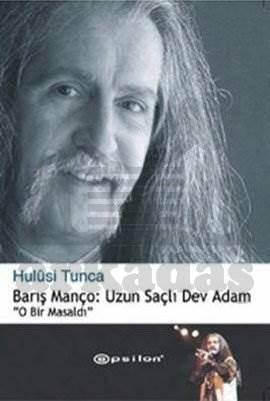 Barış Manço: Uzun Saçlı Dev Adam