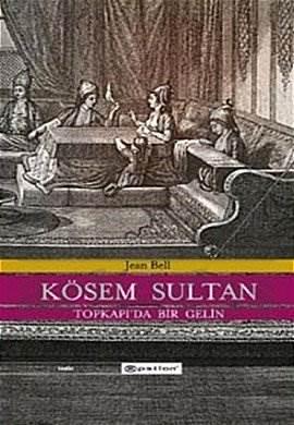 Kösem Sultan (Ciltli) Topkapı'da Bir Gelin