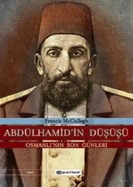 Abdülhamid'in Düşüşü (Ciltli) Osmanlı'nın Son Günleri