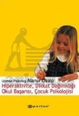 Hiperaktivite, Dikkat Dağınıklığı, Okul Başarısı, Çocuk Psikolojisi
