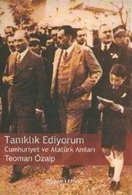 Tanıklık Ediyorum Cumhuriyet ve Atatürk Anıları