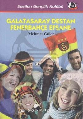 Galatasaray Destan Fenerbahçe Efsane