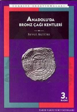 Anadolu'Da Bronz Çaği Kentleri ( 3,Baski)