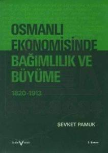 Osmanlı Ekonomisinde Bağımlılık ve Büyüme