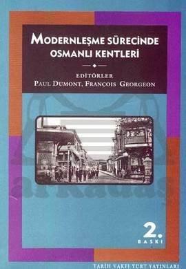 Modernleşme Sürecinde Osmanli Kentleri ( 2, Baski)