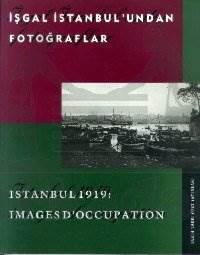 İşgal İstanbulundan Fotoğraflar
