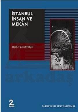 İstanbul İnsan Ve Mekan ( 2. Baski)