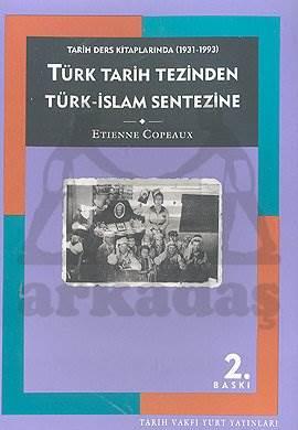 Türk Tarih Tezinden Türk İslam Sentezine(2.Baski)
