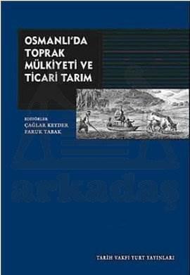 Osmanlida Toprak Mülkiyeti Ve Ticari Tarim
