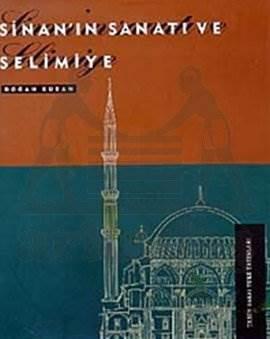 Sinan'İn Sanati Ve Selimiye (Ciltli)