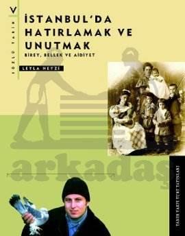 İstanbulda Hatirlamak Ve Unutmak