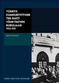 Türkiye Cumhuriyetinde Tek Parti Yönteminin Kurulması (1923-1931)