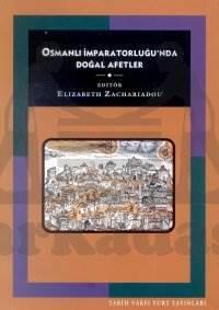 Osmanli İmparatorluğu'Nda Doğal Afetler