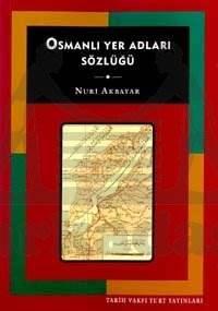 Osmanli Yer Adlari Sözlüğü ( 2, Baski)