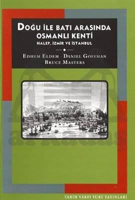 Doğu İle Bati Arasinda Osmanli Kenti