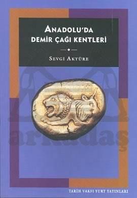 Anadolu'Da Demir Çaği Kentleri