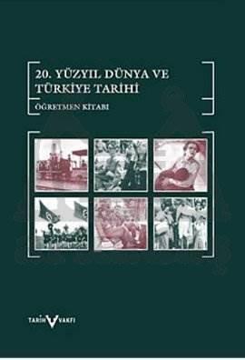 20, Yüzyil Dünya Ve Türkiye Tarihi Öğretmen Kitabi (2. Baskı)
