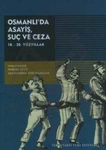 Osmanlida Suç, Asayiş,Ceza ( Xvii.- Xx. Yüzyillar