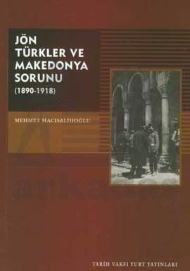 Jön Türkler Ve Makedonya Sorunu(1880-1918)